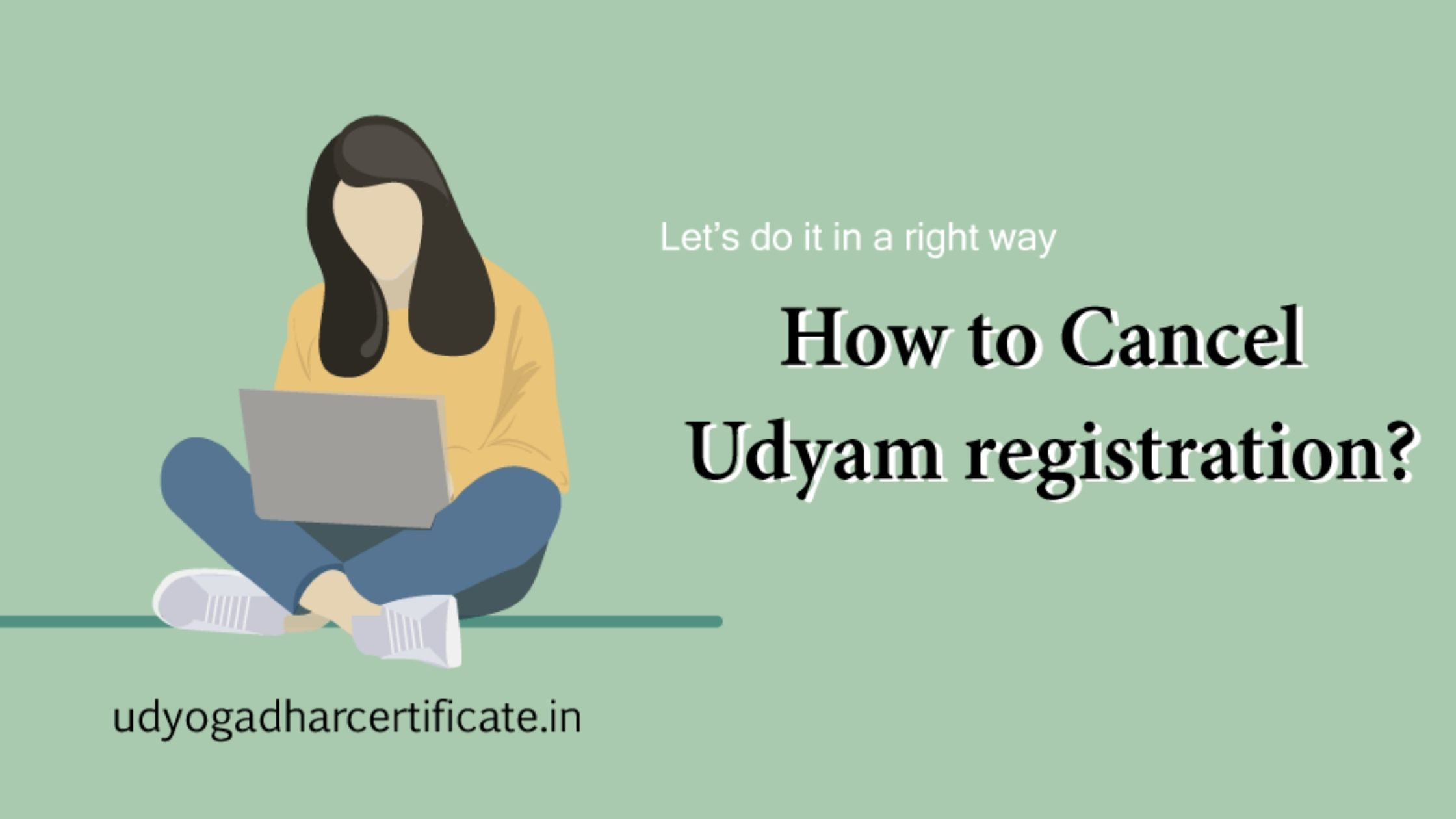 How to Cancel Udyam registration | Udyogadharcertificate.in